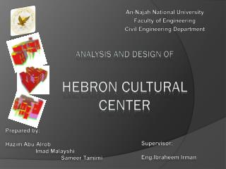 Analysis and design of hebron  cultural center