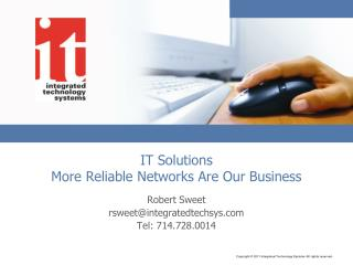 IT Solutions More Reliable Networks Are Our Business