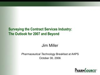Surveying the Contract Services Industry:  The Outlook for 2007 and Beyond