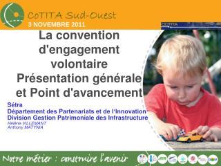 La convention d'engagement volontaire  Présentation générale et Point d'avancement