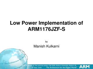 Low Power Implementation of ARM1176JZF-S