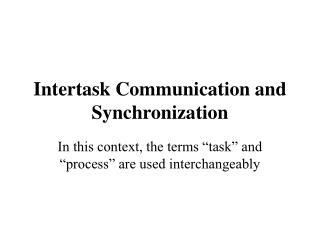Intertask Communication and Synchronization
