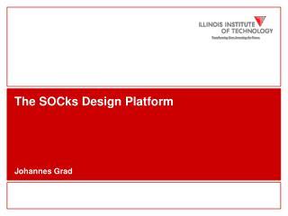 The SOCks Design Platform