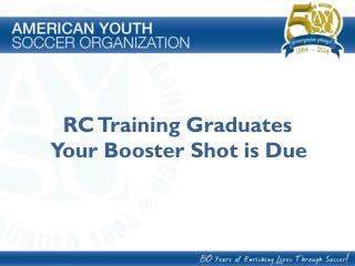 RC  Training  Graduates Your Booster Shot is Due