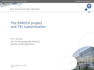 The ENRICH project  and TEI customisation