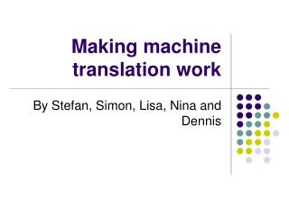 Making machine translation work