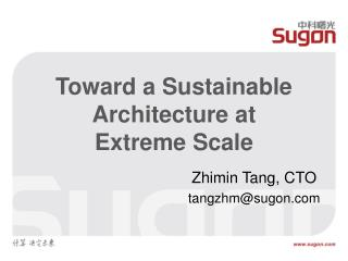 Toward a Sustainable Architecture at  Extreme Scale