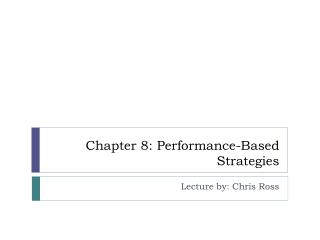 Chapter 8: Performance-Based Strategies