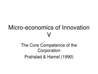 Micro-economics of Innovation V