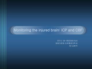 Monitoring the injured brain: ICP and CBF