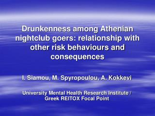 Drunkenness among Athenian nightclub goers: relationship with other risk behaviours and consequences