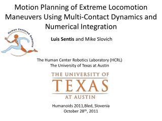The Human Center Robotics Laboratory (HCRL) The University of Texas at Austin