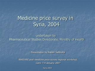 Presentation by  Razan Sallouta WHO/HAI post-medicine price survey regional workshop,