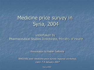 Presentation by  Razan Sallouta WHO/HAI post-medicine price survey regional workshop,