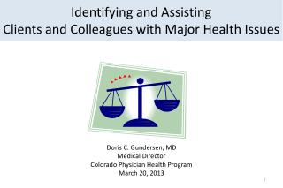 Identifying and Assisting  Clients and Colleagues with Major Health Issues