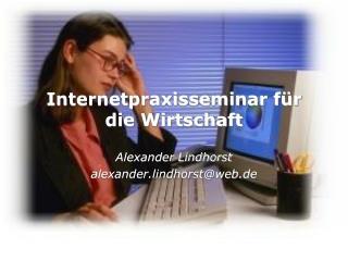 Internetpraxisseminar für die Wirtschaft