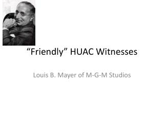"""Friendly"" HUAC Witnesses"