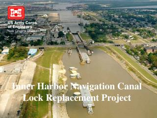 Inner Harbor Navigation Canal Lock Replacement Project
