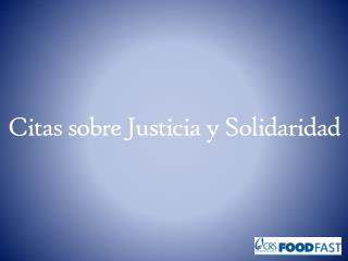 Citas sobre Justicia  y  Solidaridad