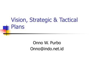 Vision, Strategic & Tactical Plans