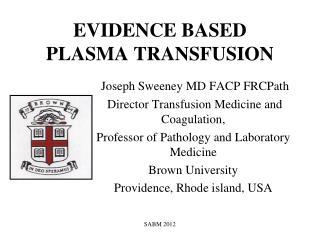 EVIDENCE BASED PLASMA TRANSFUSION