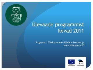 Ülevaade programmist kevad 2011