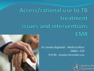 Access/rational use to TB treatment  issues and interventions EMR