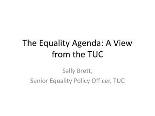 The Equality Agenda: A View from the TUC