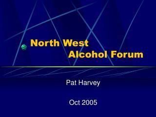 North West              Alcohol Forum