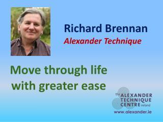 Richard Brennan Alexander Technique