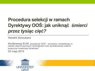Procedura selekcji w ramach Dyrektywy OO? :  jak unikn??  ?mierci przez tysi?c ci???