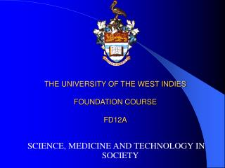 THE UNIVERSITY OF THE WEST INDIES  FOUNDATION COURSE  FD12A