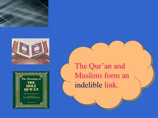 The Qur an and Muslims form an indelible link.