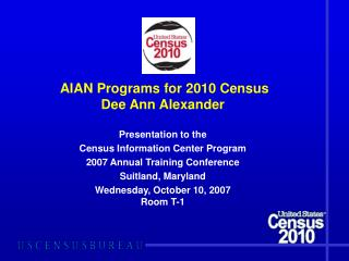 AIAN Programs for 2010 Census Dee Ann Alexander Presentation to the
