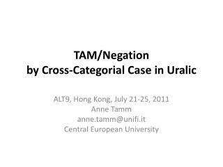 TAM/ Negation by Cross-Categorial Case in Uralic