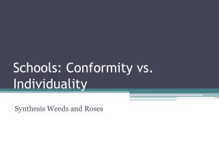 Schools: Conformity vs. Individuality