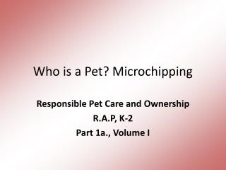 Who is a Pet? Microchipping