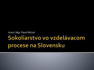 Sokoliarstvo vo vzdelávacom procese na Slovensku