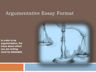 Argumentative Essay Format