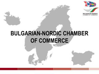 BULGARIAN-NORDIC CHAMBER OF COMMERCE