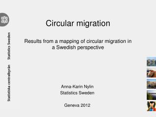 Circular migration Results from a mapping of circular migration in a Swedish perspective