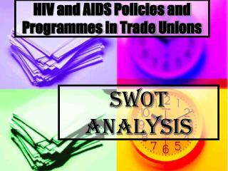 HIV and AIDS Policies and Programmes in Trade Unions