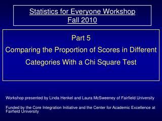 Statistics for Everyone Workshop  Fall 2010