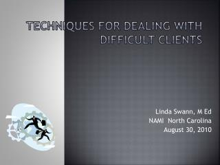 Techniques for Dealing with Difficult Clients
