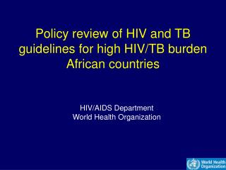 Policy review of HIV and TB guidelines for high HIV/TB burden African countries