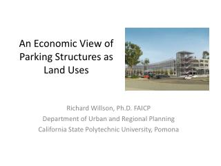An Economic View of Parking Structures as Land Uses