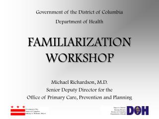 FAMILIARIZATION WORKSHOP