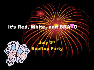 It's Red, White, and BRA  O