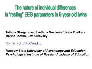 "The nature of individual differences  in ""resting"" EEG parameters in 5-year-old twins"