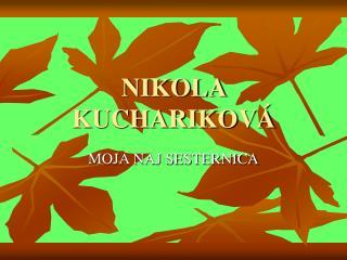 NIKOLA KUCHARIKOVÁ